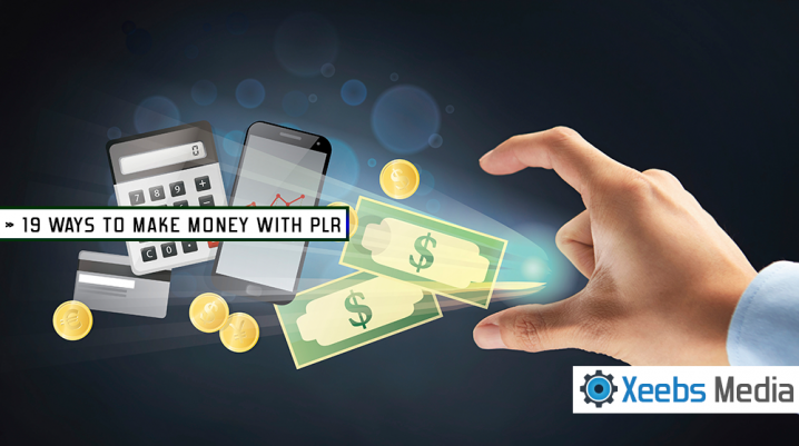 19 Ways to Make Money Using PLR